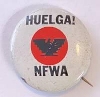 image of Huelga! NFWA [pinback button]
