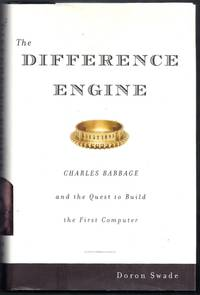The Difference Engine.  Charles Babbage and the Quest to Build the First Computer