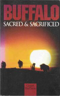image of Buffalo - Sacred and Sacrificed