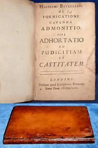 DE FORNICATIONE CAVENDA ADMONITIO: sive Adhortatio ad Pudicitiam et Castitatem
