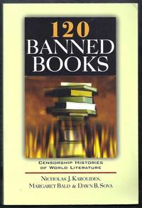 120 Banned Books.  Censorship Histories of World Literature