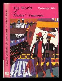 "The World of """"Mestre"""" Tamoda ; Introduction by António..."
