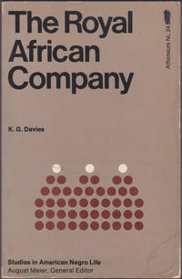 The Royal African Company (Studies in American Negro Life, 24) by K. G. Davies - Paperback - First Paperback Edition - 1970 - from Books of the World (SKU: RWARE0000002417)