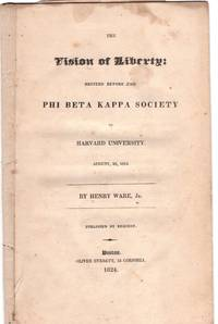 The vision of liberty : recited before the Phi Beta Kappa Society of Harvard University. August, 26, 1824