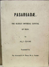 Pasargadae:  The Oldest Imperial Capital of Iran by Ali-Sami - Paperback - Second Edition - 1971 - from Old Saratoga Books (SKU: 37780)
