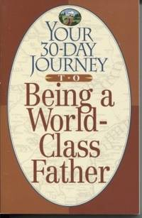 Your 30-Day Journey to Being a World-Class Father