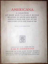 Catalogue n° 572, February 1927 : Americana, a Collection of rare and valuable books relating to South and North America from the time of the Discovery up to the year 1865.