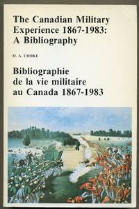The Canadian military experience, 1867-1983  A bibliography