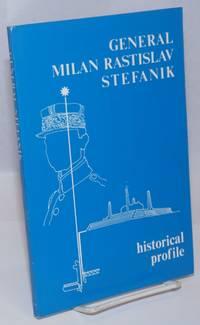 General Milan Rastislav Stefanik 1880-1980; Historical Profile