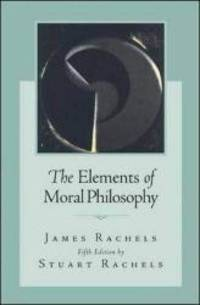 The Elements of Moral Philosophy by James Rachels - Paperback - 2006-08-05 - from Books Express and Biblio.com