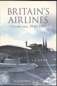 Britain's Airlines Volume One - 1946 - 1951