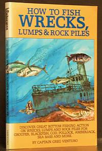 How to Fish Wrecks, Lumps, & Rock Piles