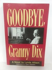 Goodbye, Granny Dix: A Novel