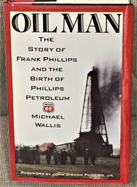 Oil Man, The Story of Frank Phillips and the Birth of Phillips Petroleum by Michael Wallis - Signed First Edition - 1988 - from My Book Heaven (SKU: 56228)