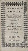 View Image 1 of 3 for Paraprasis Caldayca, en los Cantares de Selomoh, con el Texto Hebrayco, y Ladino, traduzida en lengu... Inventory #44044