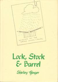 Lock, Stock and Barrel by  Shirley Ginger - 1st  Edition - 1985 - from Dereks Transport Books and Biblio.co.uk