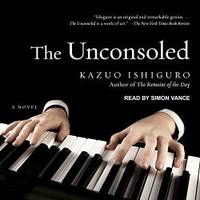 The Unconsoled by Kazuo Ishiguro - 2017-12-07