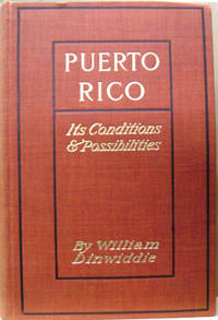 Puerto Rico:  Its Conditions and Possibilities