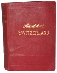 Switzerland And the Adjacent Portions of Italy, Savoy, and Tyrol. Handbook for Travellers