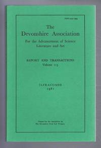 THE DEVONSHIRE ASSOCIATION: Report and Transactions 1981, Volume 113, Ilfracombe