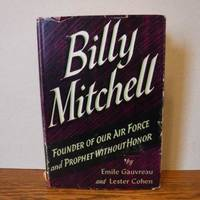 image of Billy Mitchell: Founder of Our Air Force and Prophet Without Honor