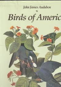 Birds of  America.  The Complete Collection of 435 Illustrations from the  Most Famous Bird Book in the World