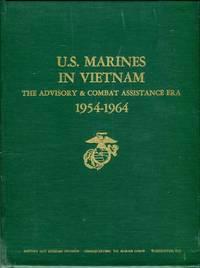 U.S. Marines in Vietnam: The Advisory & Combat Assistance Era 1954-1964