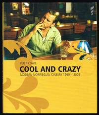 Cool and Crazy: Modern Norwegian Cinema, 1990-2005