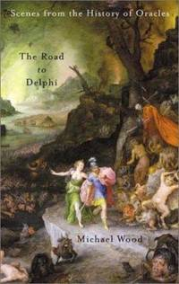 image of The Road to Delphi : The Life and Afterlife of Oracles
