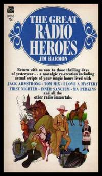 THE GREAT RADIO HEROES - Radio Immortals by  Jim Harmon - Paperback - Second Printing - 1967 - from W. Fraser Sandercombe and Biblio.com