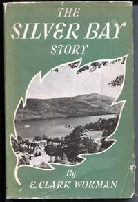 The Silver Bay Story: 1902-1952