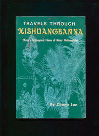 Travels through Xishuangbanna : China's subtropical home of many nationalities