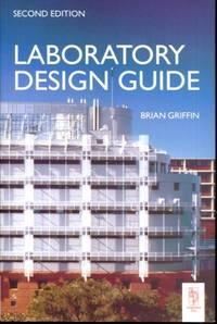 Laboratory Design Guide, Second Edition