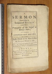 A sermon preached before the Incorporated Society for the Propagation of the Gospel in Foreign Parts; at their anniversary meeting in the parish church of St Mary-le-Bow on Friday February 17, 1764