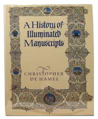 A HISTORY Of ILLUMINATED MANUSCRIPTS by Hamel, Christopher de - 1986