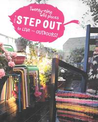 Step In, Step Out Twenty Nine Wild Places To Live - Outdoors