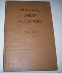 image of Practical Sheep Husbandry: A Comprehensive Treatise of Practical Methods for Producing, Feeding and Fattening Sheep and Lambs for Market