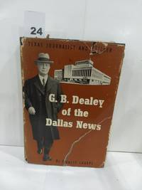 G.B. Dealey of the Dallas News by Ernest Sharpe - First Edition. - 1955 - from Fleur Fine Books (SKU: P000788)