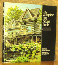 The Complete Log House Book by  photography by Nancy Shanoff Dale Mann & Richard Skinulis - Paperback - First printing - 1979 - from Andre Strong Bookseller and Biblio.com