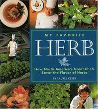 My Favorite Herb: How North America's Great Chefs Savor the Flavor of Herbs