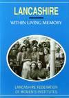 Lancashire within Living Memory