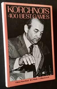 Korchnoi's 400 Best Games