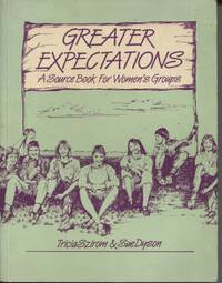 GREATER EXPECTATIONS : A SOURCE BOOK FOR WOMEN'S GROUPS
