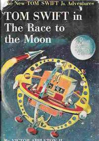 Tom Swift in the Race to the Moon (The New Tom Swift Jr. Adventures #12) by  Victor II Appleton - Hardcover - Early Reprint - 1960 - from Orielis' Books and Biblio.com