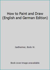 image of How to Paint and Draw (English and German Edition)