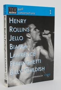 image of Real Conversations No. 1: Henry Rollins. Billy Childish. Jello Biafra. Lawrence Ferlinghetti