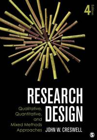 image of Research Design : Qualitative, Quantitative, and Mixed Methods Approaches