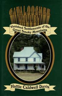 Cataloochee Valley: Vanished Settlements of the Great Smoky Mountains