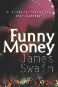 Funny Money: A Mystery Featuring Tony Valentine (Tony Valentine Novels)