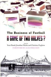 image of A Game of Two Halves?: The Business of Football